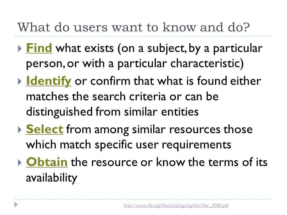 What do users want to know and do
