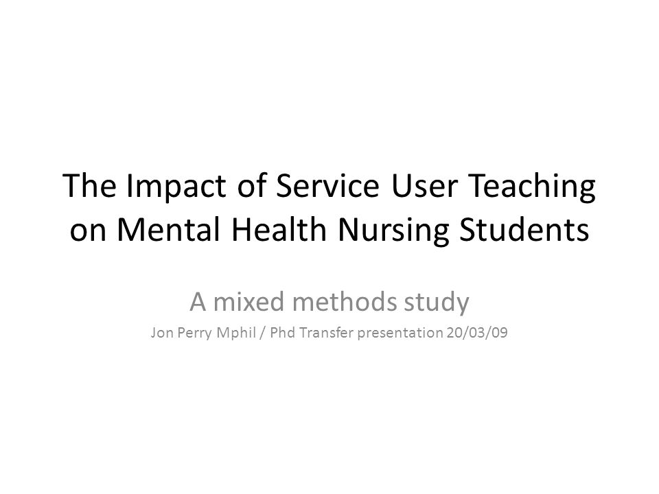 The Impact of Service User Teaching on Mental Health Nursing Students