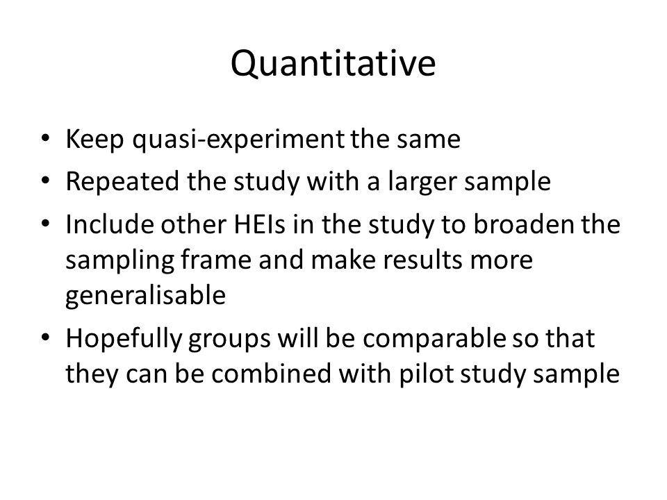 Quantitative Keep quasi-experiment the same