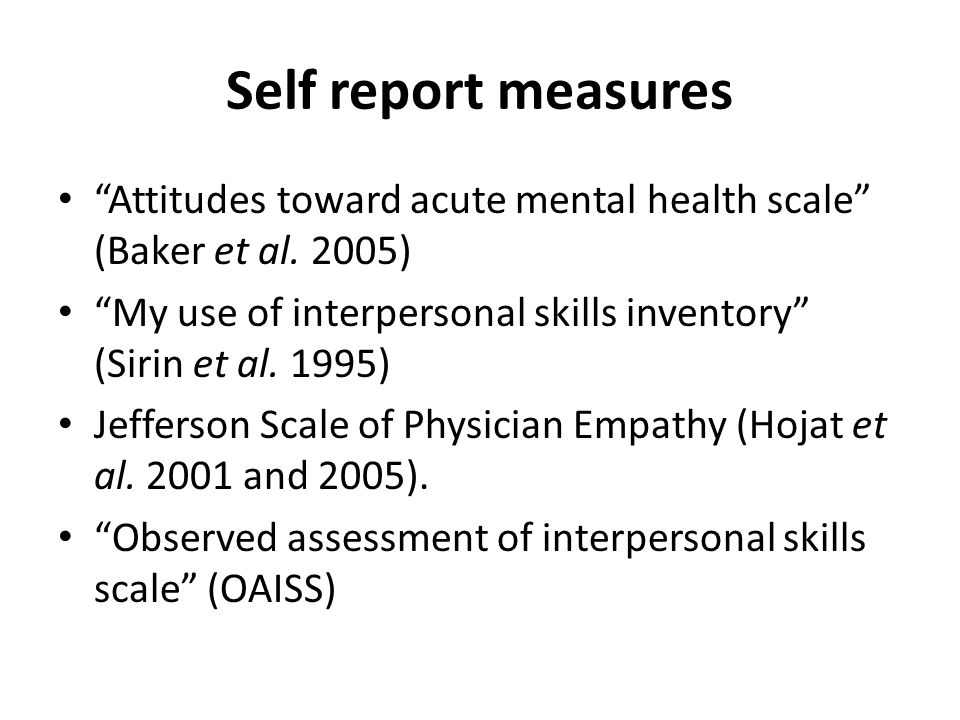 Self report measures Attitudes toward acute mental health scale (Baker et al. 2005) My use of interpersonal skills inventory (Sirin et al. 1995)