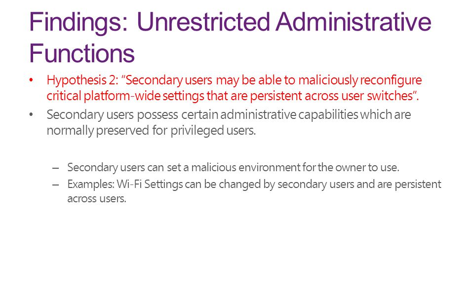 Findings: Unrestricted Administrative Functions