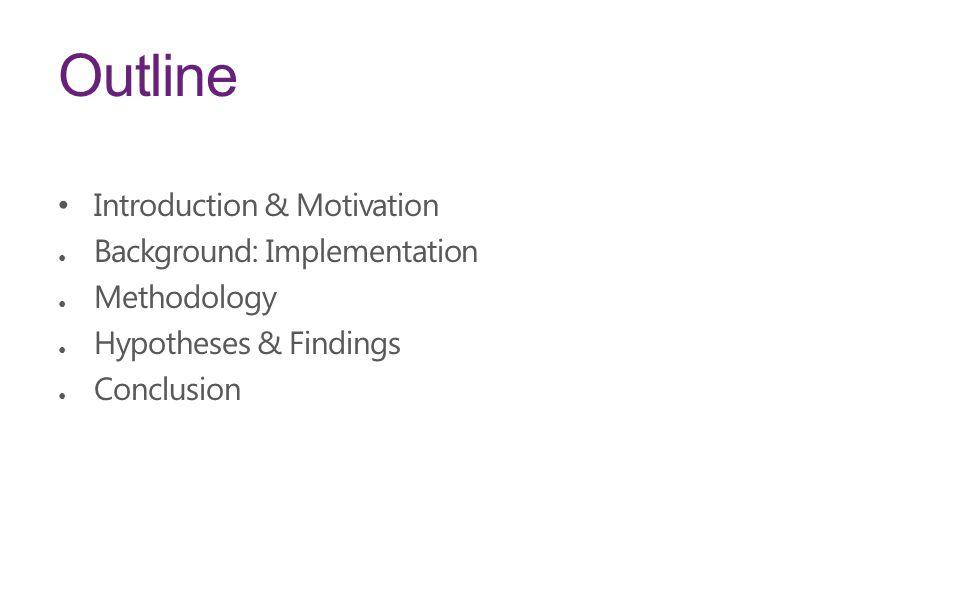 Outline Introduction & Motivation Background: Implementation