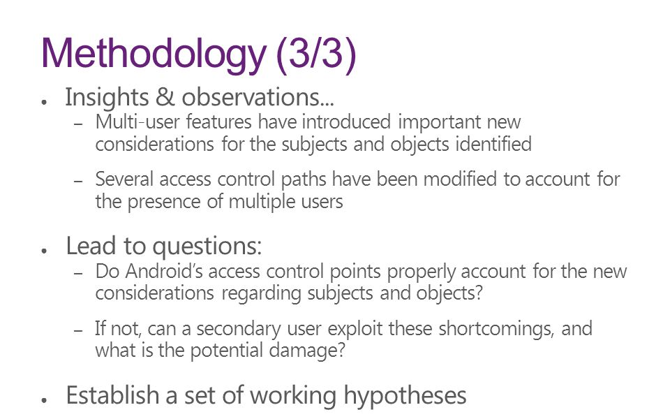 Methodology (3/3) Insights & observations... Lead to questions: