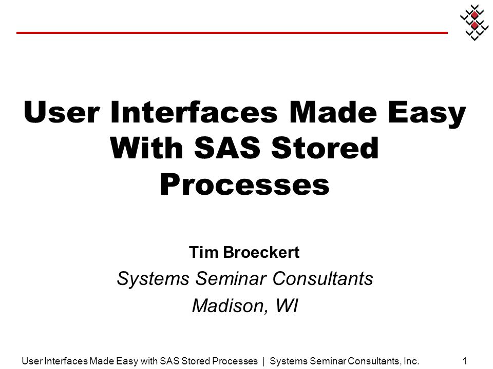 User Interfaces Made Easy With SAS Stored Processes