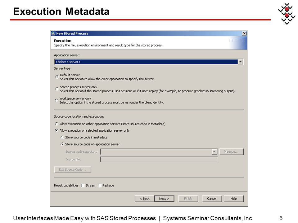 Execution Metadata User Interfaces Made Easy with SAS Stored Processes | Systems Seminar Consultants, Inc.