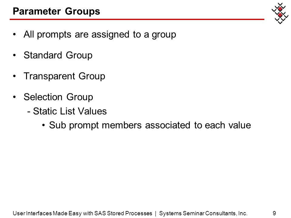 Parameter Groups All prompts are assigned to a group Standard Group