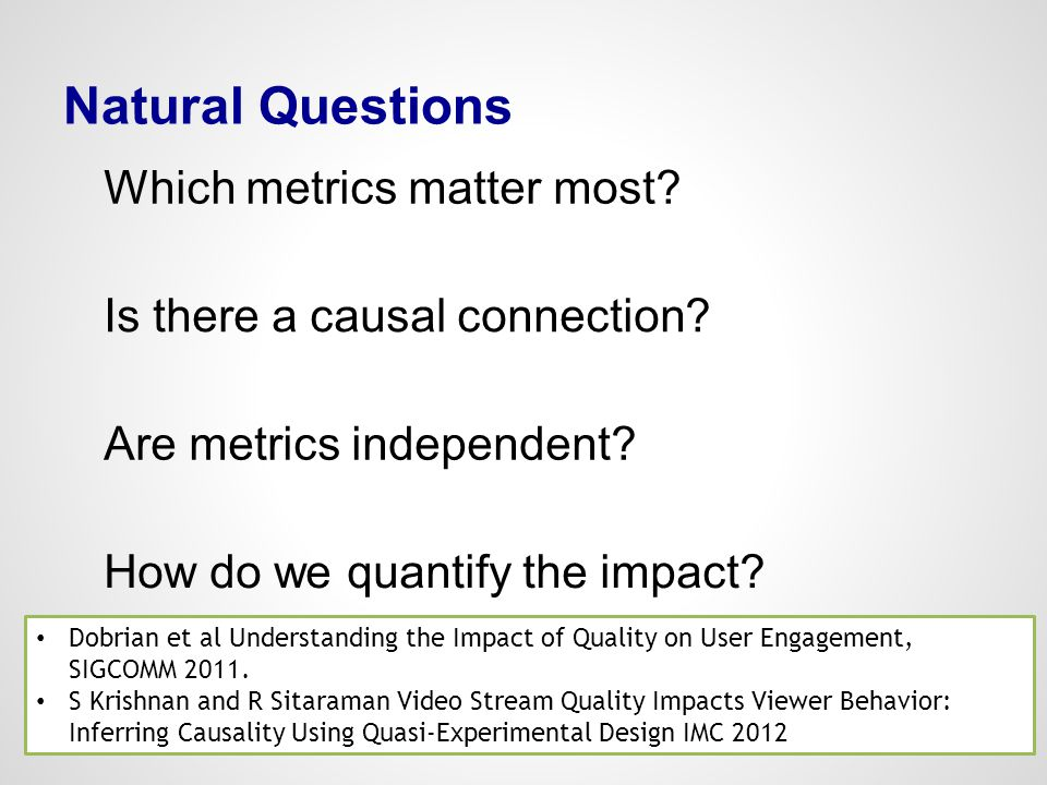 Natural Questions Which metrics matter most