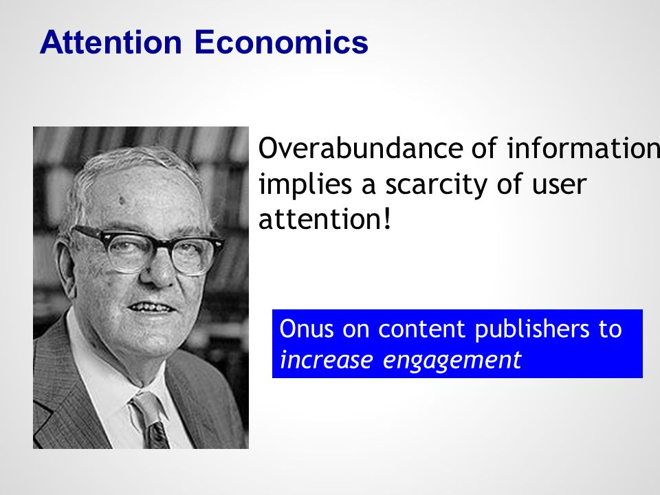 Attention Economics Overabundance of information