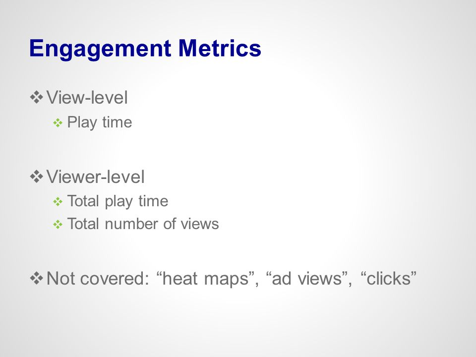 Engagement Metrics View-level Viewer-level