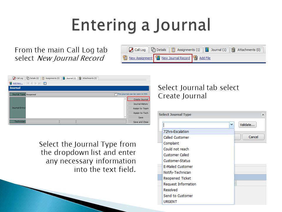 Entering a Journal From the main Call Log tab select New Journal Record. Or… Select Journal tab select Create Journal.