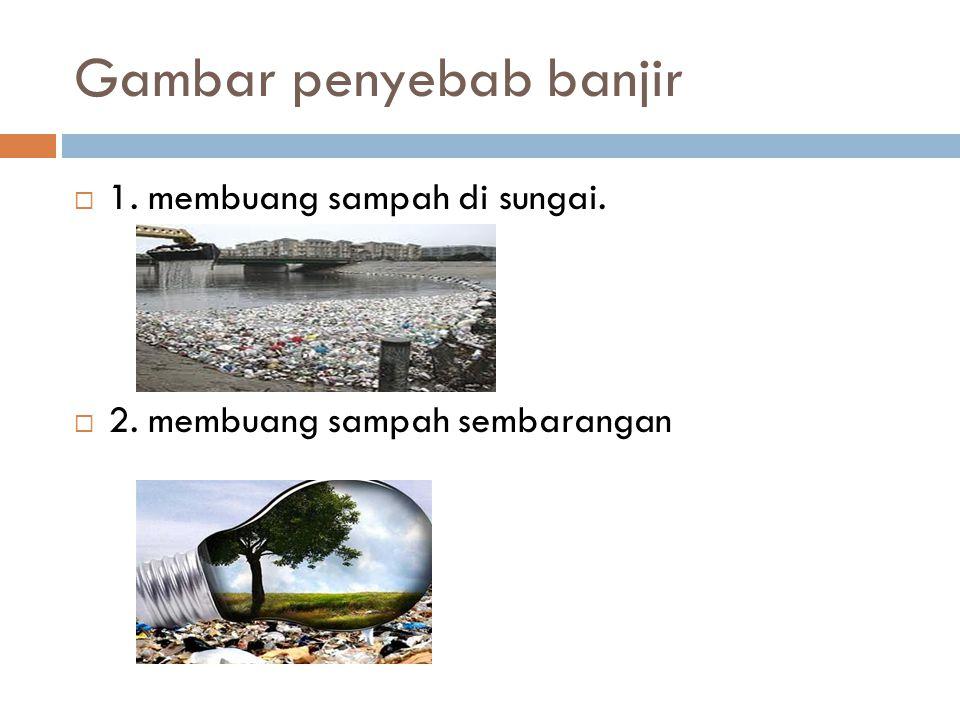 Gambar penyebab banjir
