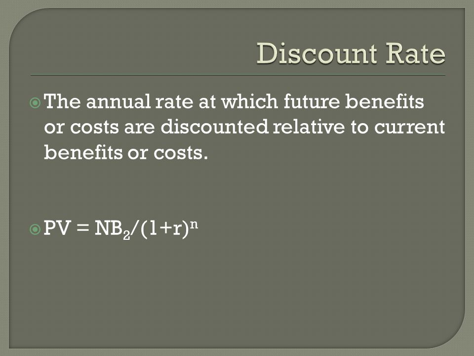 Discount Rate The annual rate at which future benefits or costs are discounted relative to current benefits or costs.