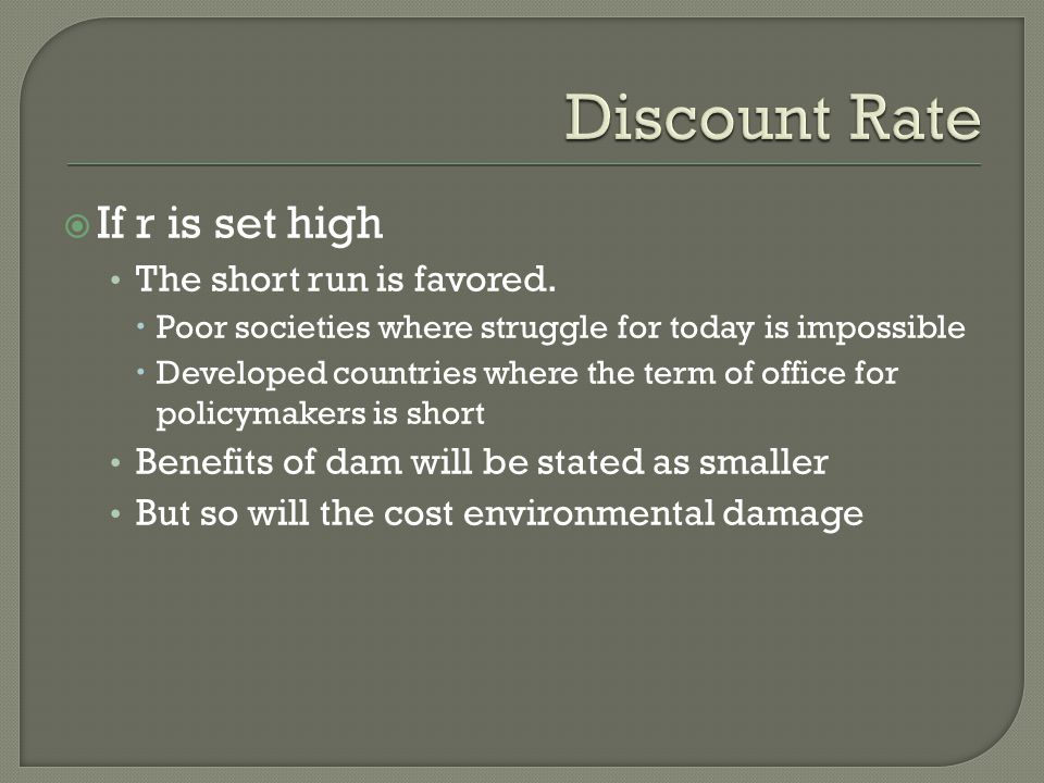 Discount Rate If r is set high The short run is favored.