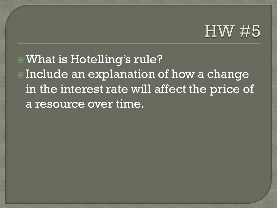 HW #5 What is Hotelling's rule