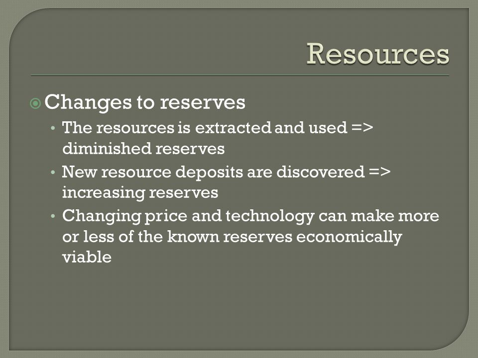 Resources Changes to reserves