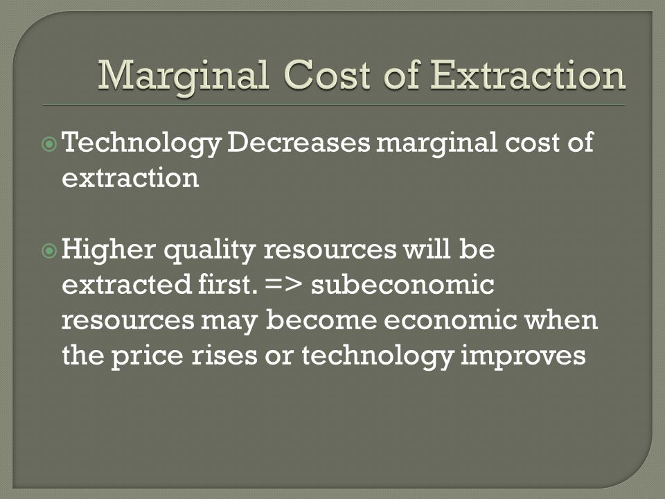 Marginal Cost of Extraction