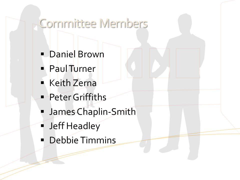 Committee Members Daniel Brown Paul Turner Keith Zerna Peter Griffiths