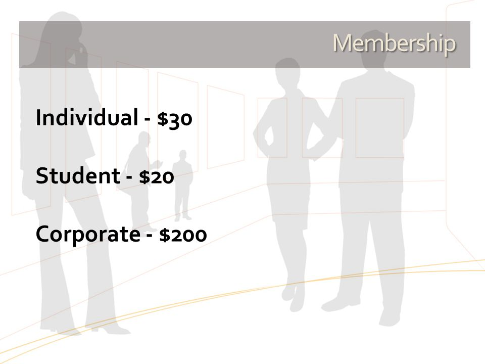Individual - $30 Student - $20 Corporate - $200