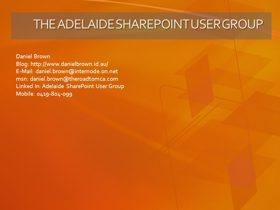 THE ADELAIDE SHAREPOINT USER GROUP