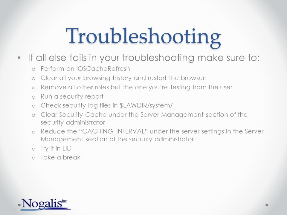 Troubleshooting If all else fails in your troubleshooting make sure to: Perform an IOSCacheRefresh.