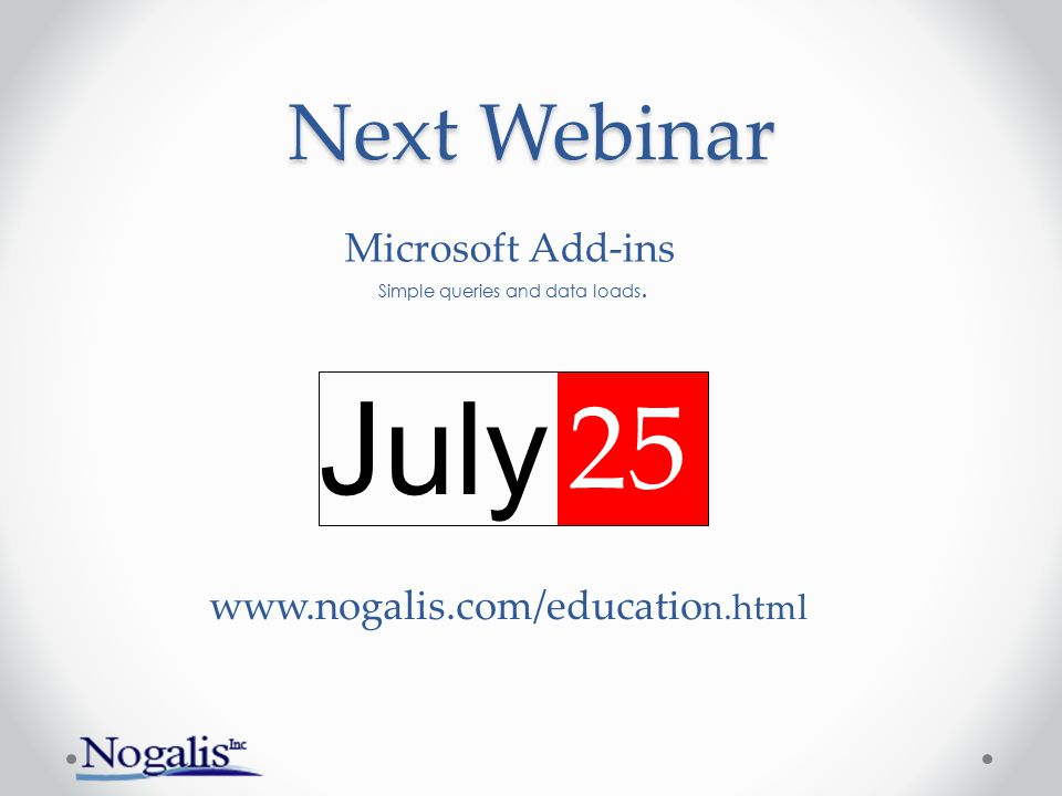 July 25 Next Webinar Microsoft Add-ins www.nogalis.com/education.html