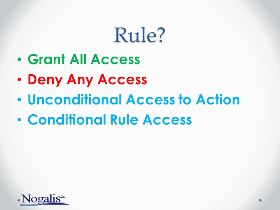 Rule Grant All Access Deny Any Access Unconditional Access to Action