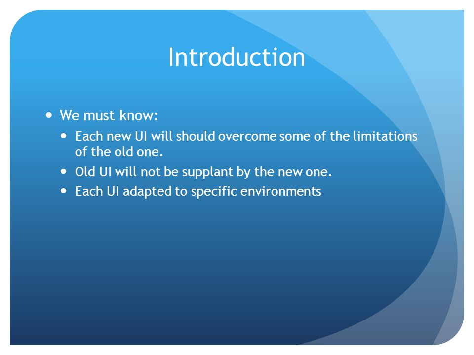Introduction We must know: