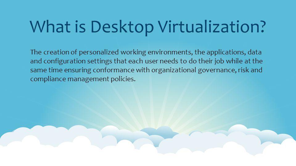 What is Desktop Virtualization