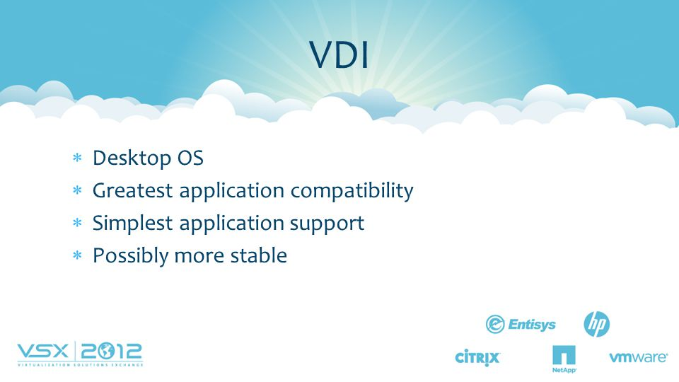 VDI Desktop OS Greatest application compatibility