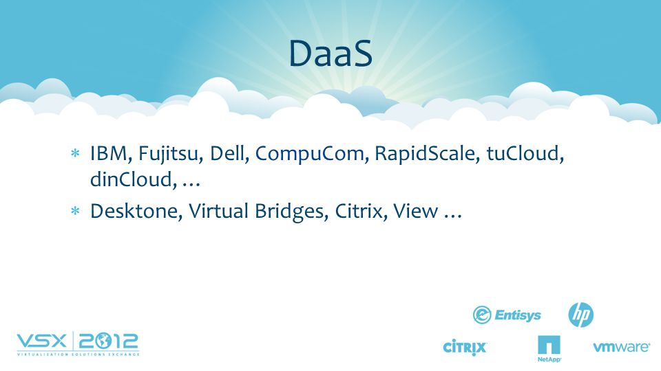 DaaS IBM, Fujitsu, Dell, CompuCom, RapidScale, tuCloud, dinCloud, …