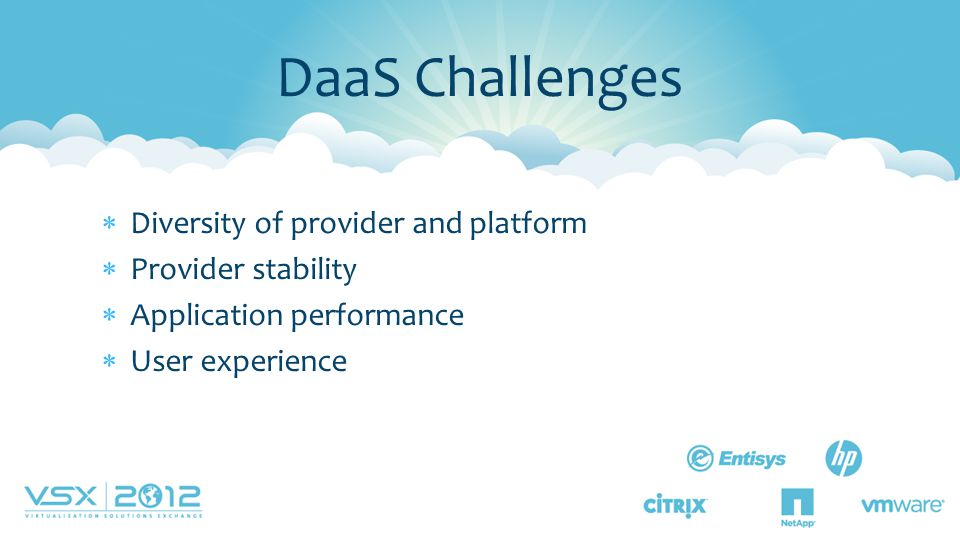 DaaS Challenges Diversity of provider and platform Provider stability