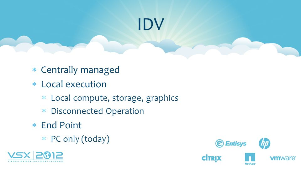 IDV Centrally managed Local execution End Point