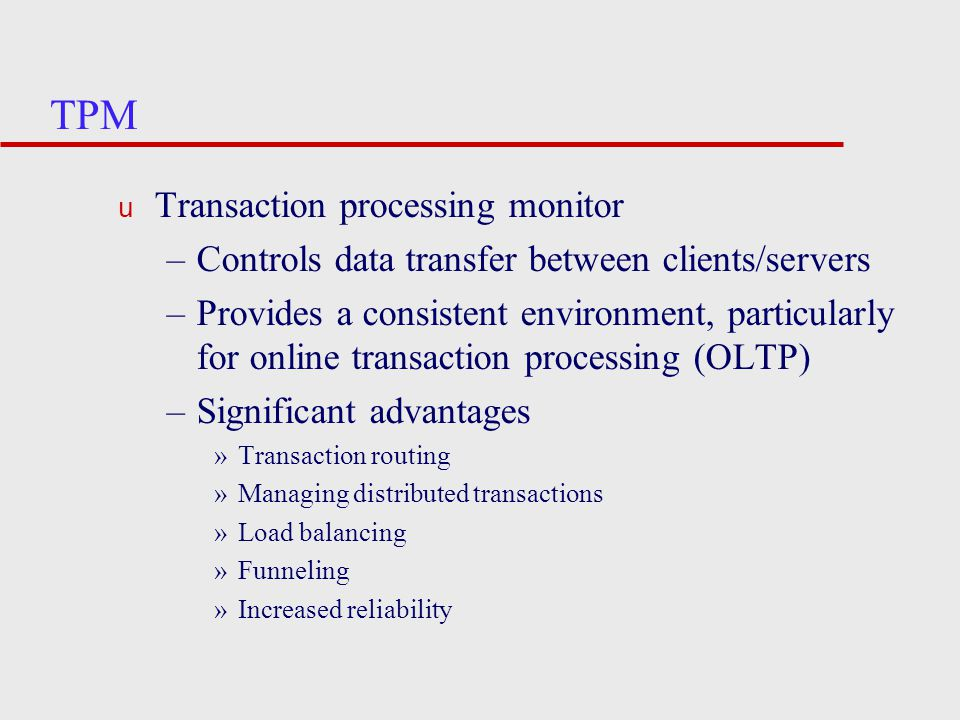 TPM Transaction processing monitor