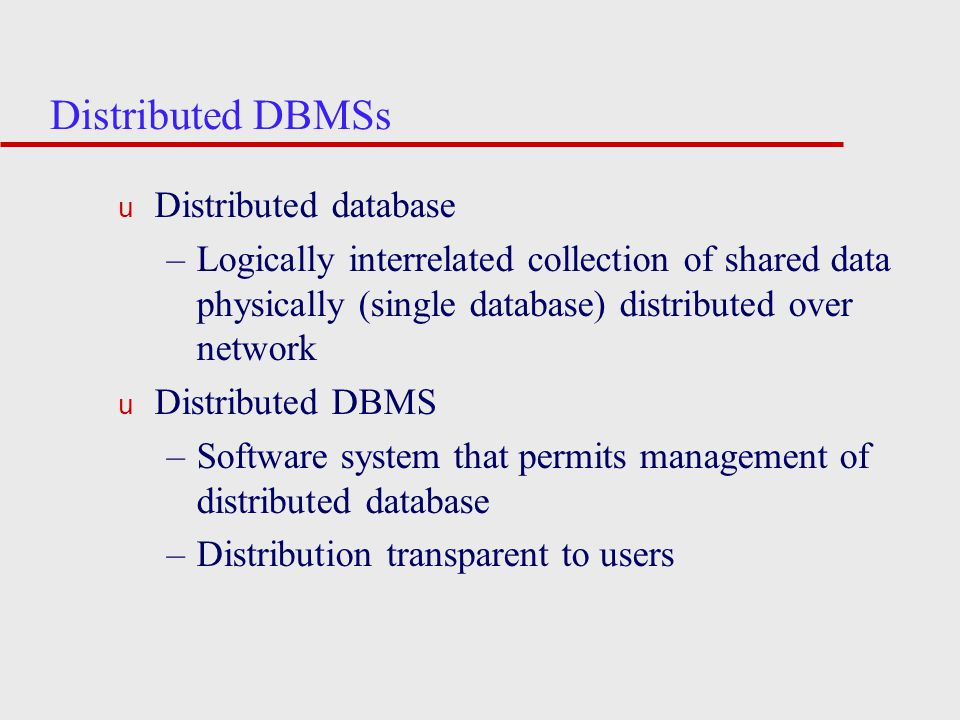Distributed DBMSs Distributed database
