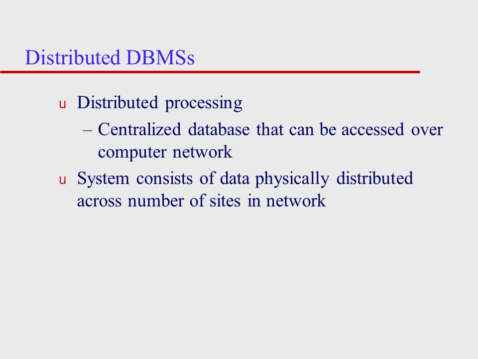 Distributed DBMSs Distributed processing