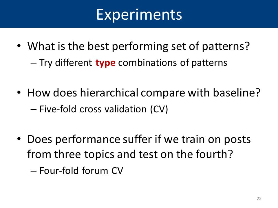 Experiments What is the best performing set of patterns