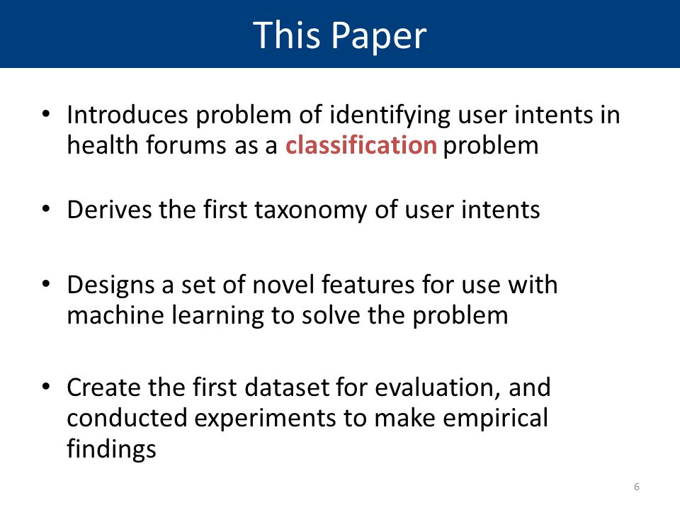 This Paper Introduces problem of identifying user intents in health forums as a classification problem.