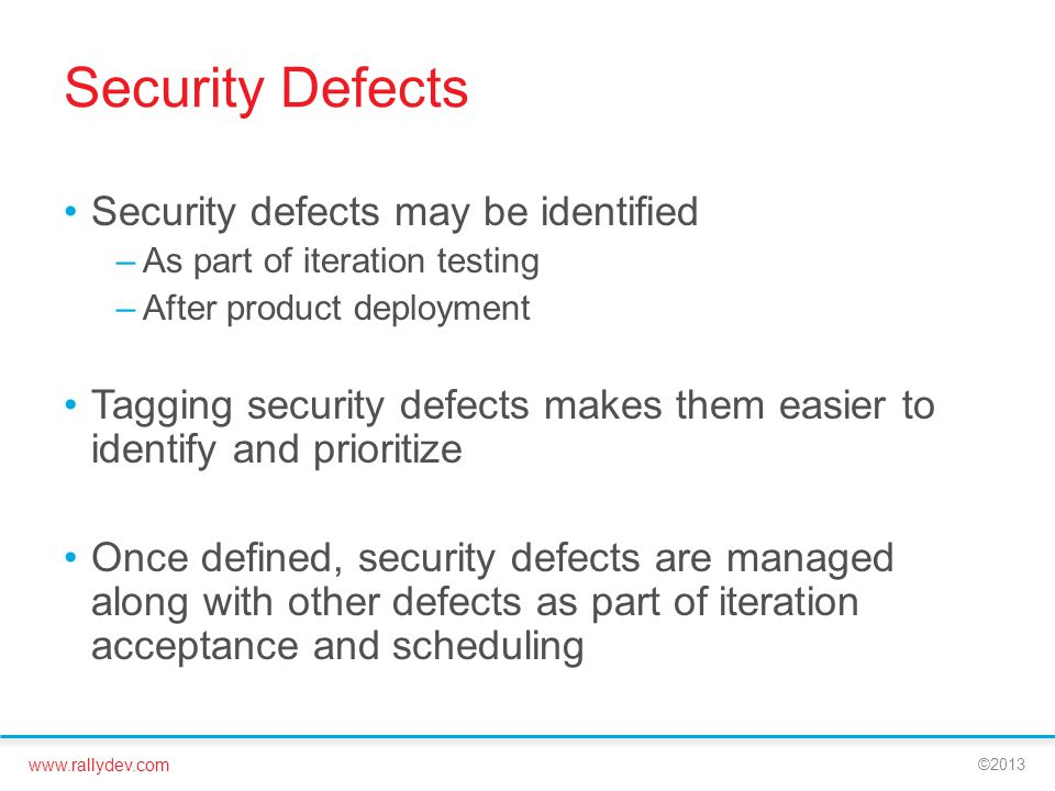 Security Defects Security defects may be identified