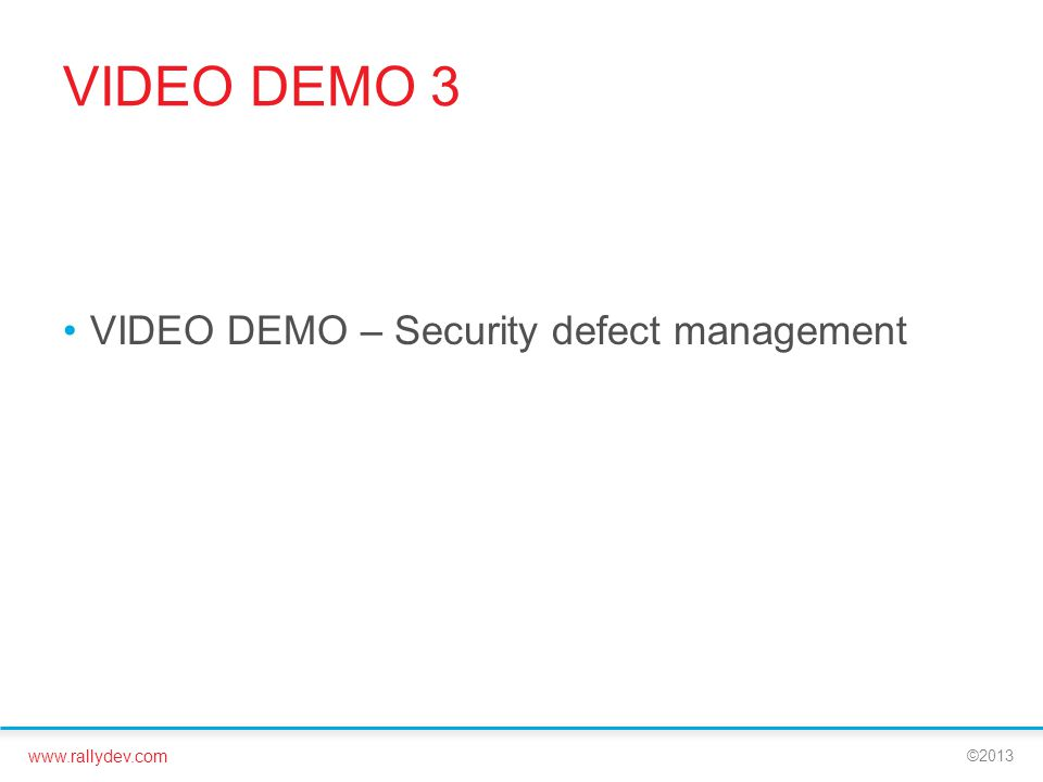 VIDEO DEMO 3 VIDEO DEMO – Security defect management