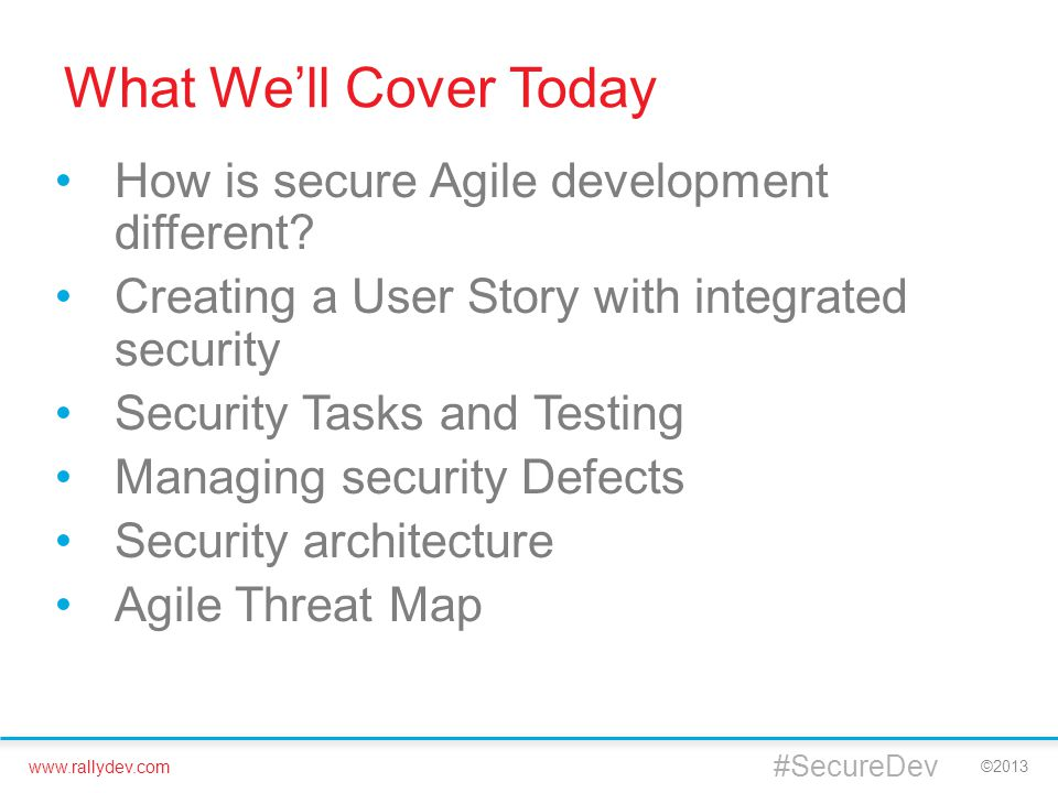 What We'll Cover Today How is secure Agile development different