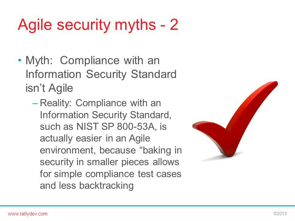 Agile security myths - 2 Myth: Compliance with an Information Security Standard isn't Agile.