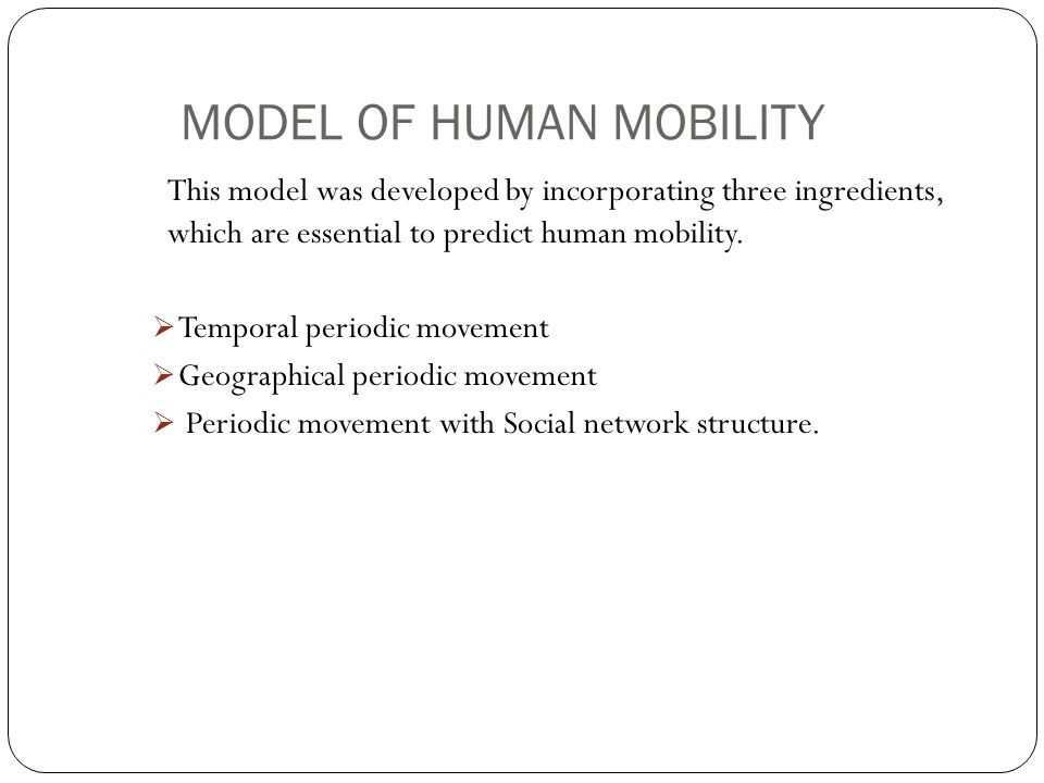 MODEL OF HUMAN MOBILITY