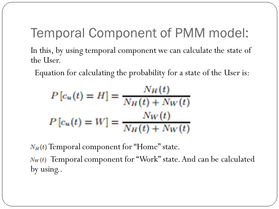 Temporal Component of PMM model: