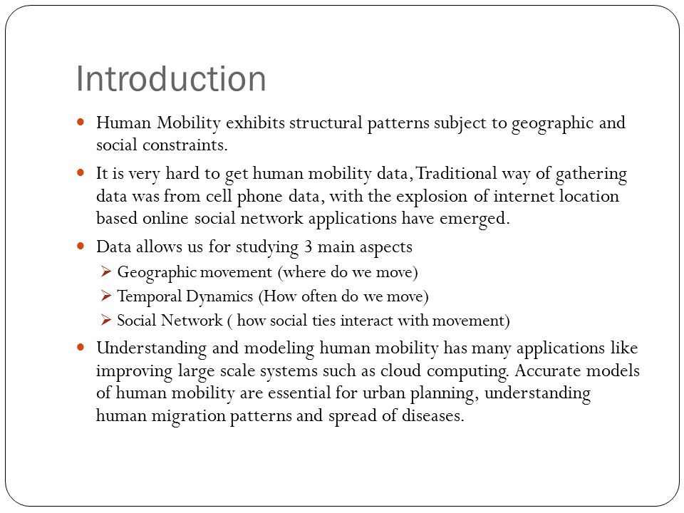 Introduction Human Mobility exhibits structural patterns subject to geographic and social constraints.