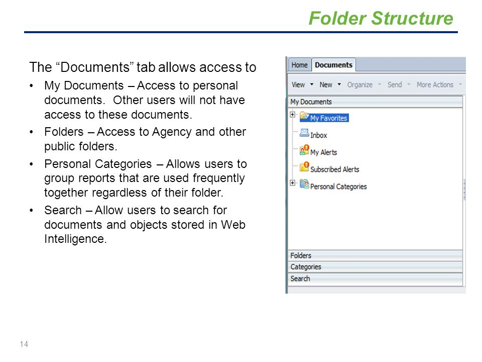 Folder Structure The Documents tab allows access to