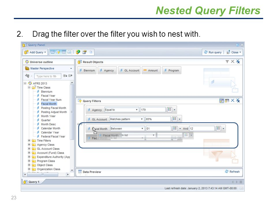 Nested Query Filters Drag the filter over the filter you wish to nest with.