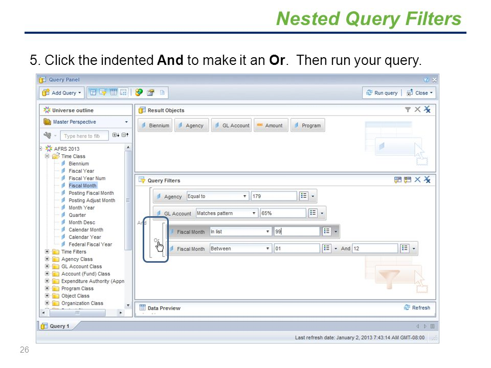 Nested Query Filters 5. Click the indented And to make it an Or. Then run your query.