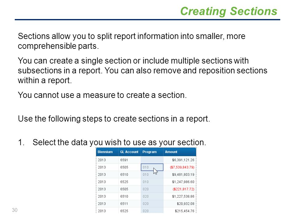 Creating Sections Sections allow you to split report information into smaller, more comprehensible parts.