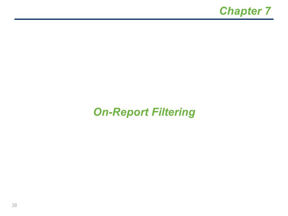 Chapter 7 On-Report Filtering