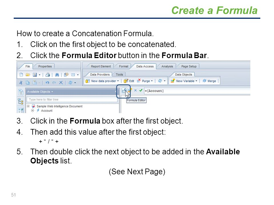 Create a Formula How to create a Concatenation Formula.
